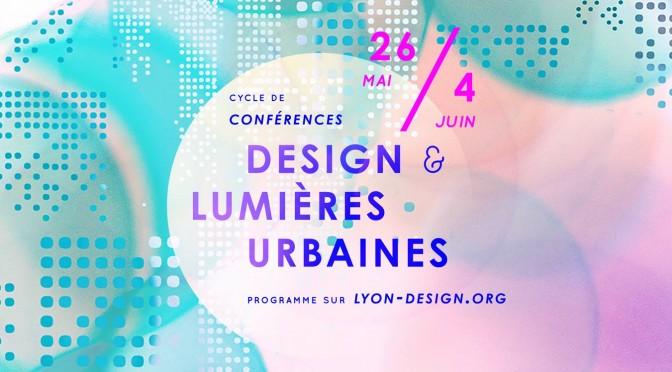 Conférence Lyon City Design Arena : les nouvelles «lumières de la ville»